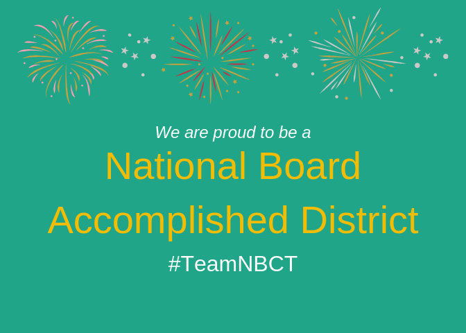 We are proud to be a National Board Accomplished District! #TeamNBCT