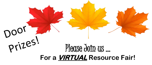 Please join us for a virtual resource fair. There will be door prizes!
